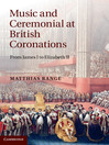 Music and Ceremonial at British Coronations (eBook)